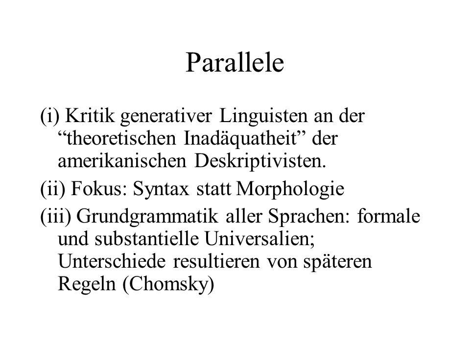 Parallele (i) Kritik generativer Linguisten an der theoretischen Inadäquatheit der amerikanischen Deskriptivisten.