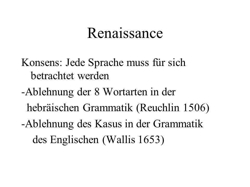 Renaissance Konsens: Jede Sprache muss für sich betrachtet werden