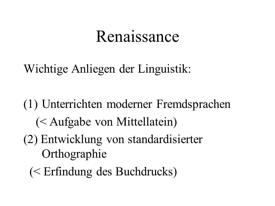 Renaissance Wichtige Anliegen der Linguistik: