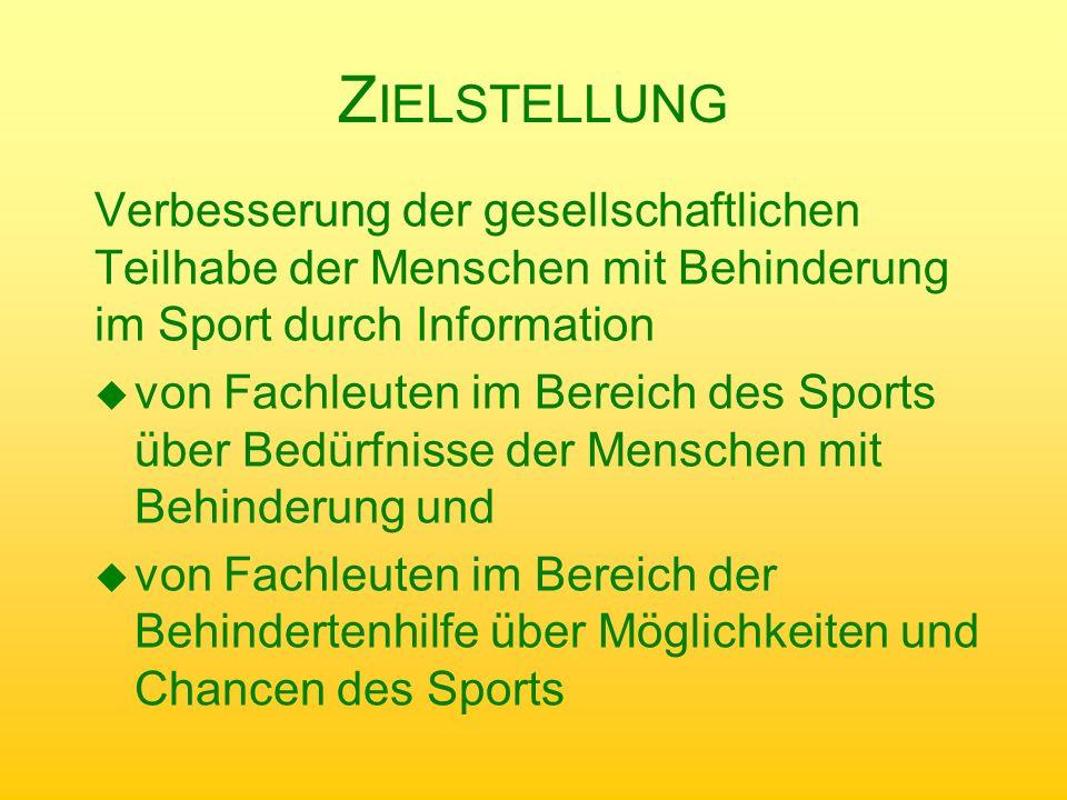 Zielstellung Verbesserung der gesellschaftlichen Teilhabe der Menschen mit Behinderung im Sport durch Information.