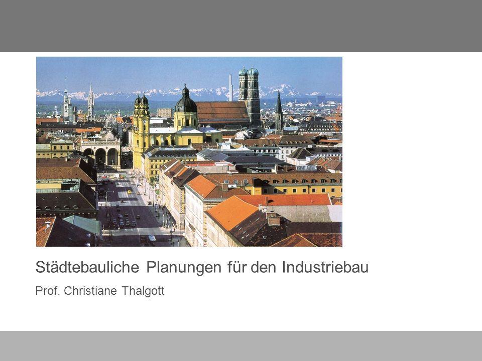 Städtebauliche Planungen für den Industriebau