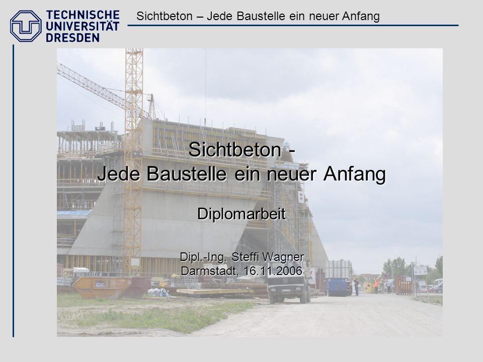 Sichtbeton - Jede Baustelle ein neuer Anfang