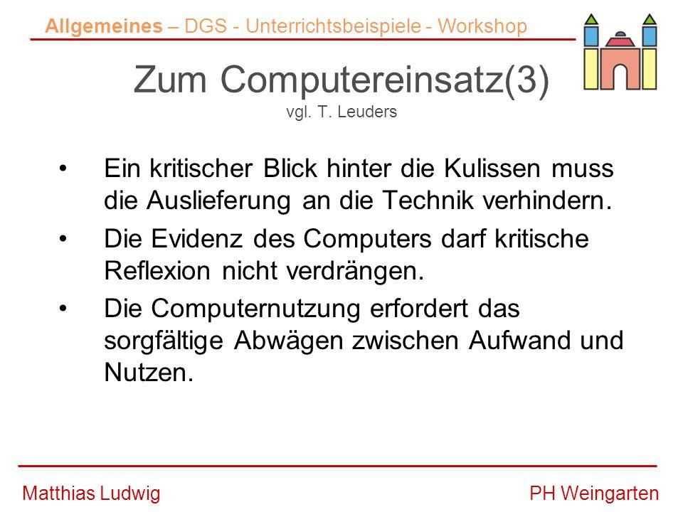 Zum Computereinsatz(3) vgl. T. Leuders