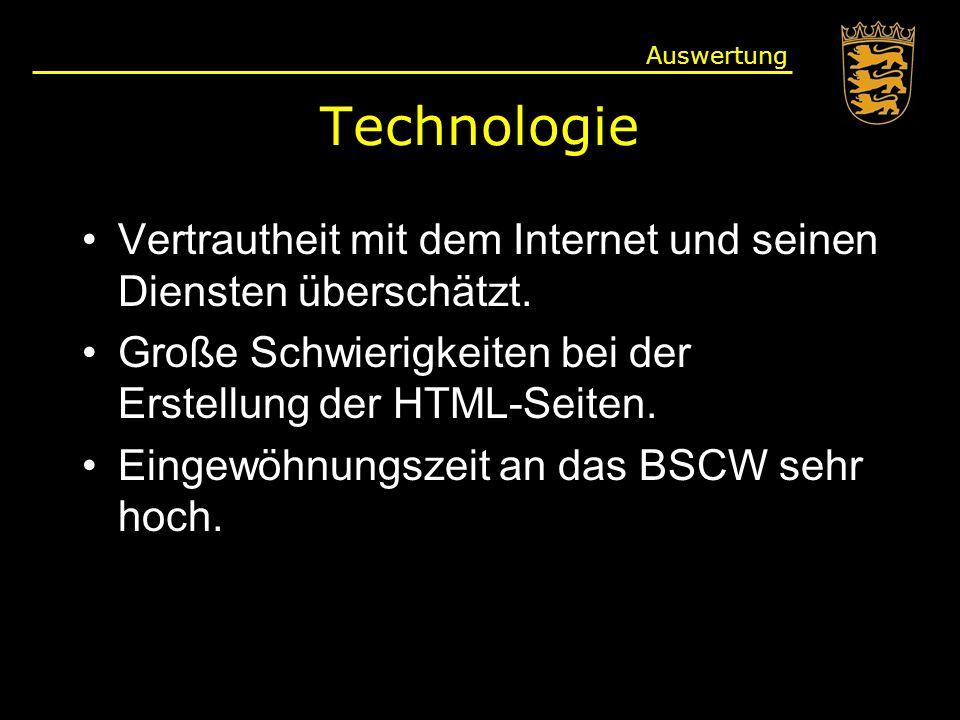 Auswertung Technologie. Vertrautheit mit dem Internet und seinen Diensten überschätzt. Große Schwierigkeiten bei der Erstellung der HTML-Seiten.