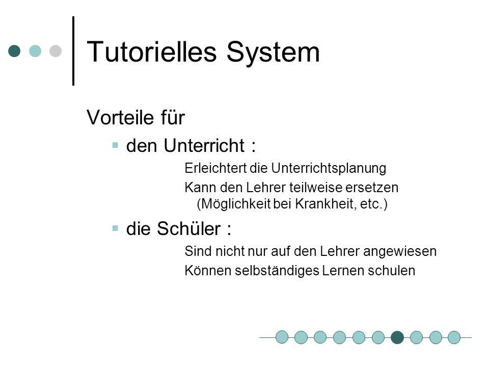 Tutorielles System Vorteile für den Unterricht : die Schüler :
