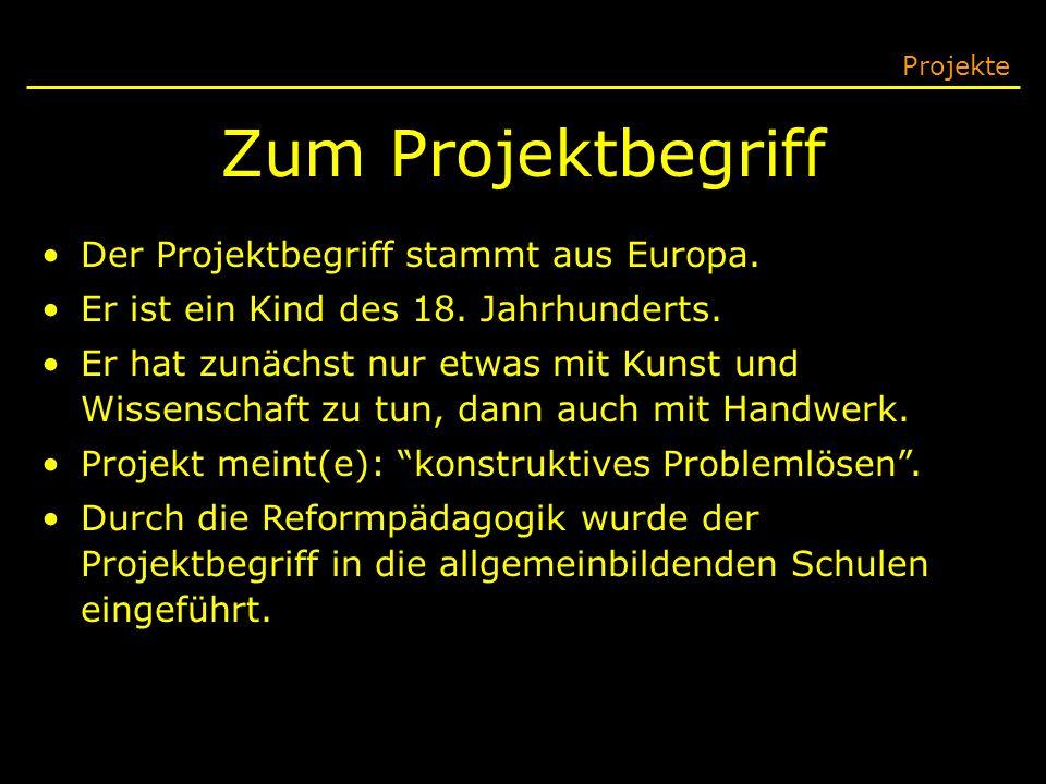 Zum Projektbegriff Der Projektbegriff stammt aus Europa.