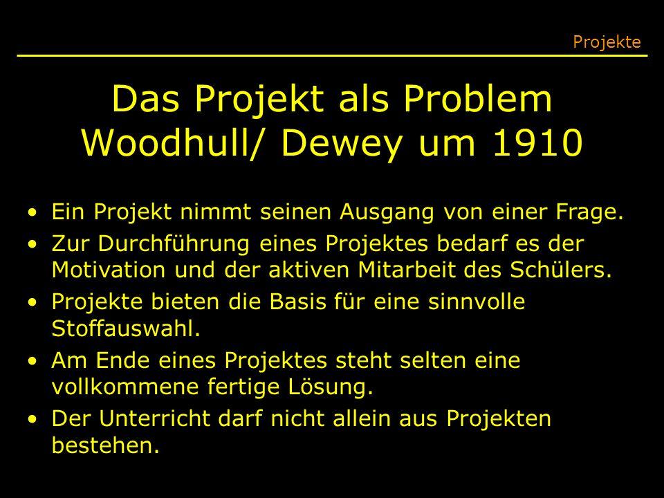 Das Projekt als Problem Woodhull/ Dewey um 1910