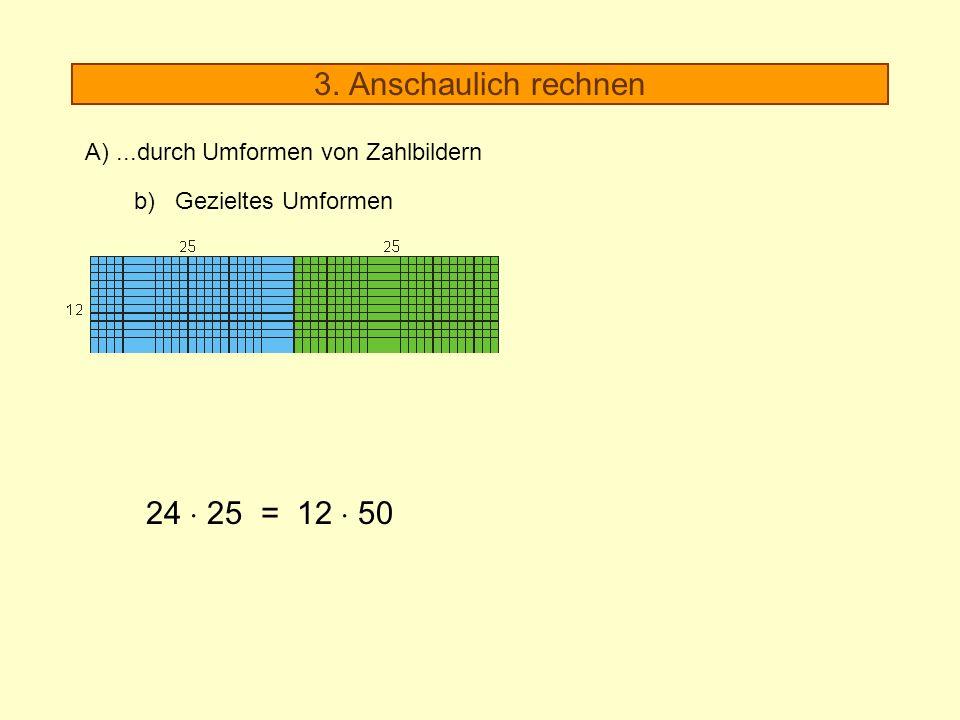 3. Anschaulich rechnen 24  25 = 12  50