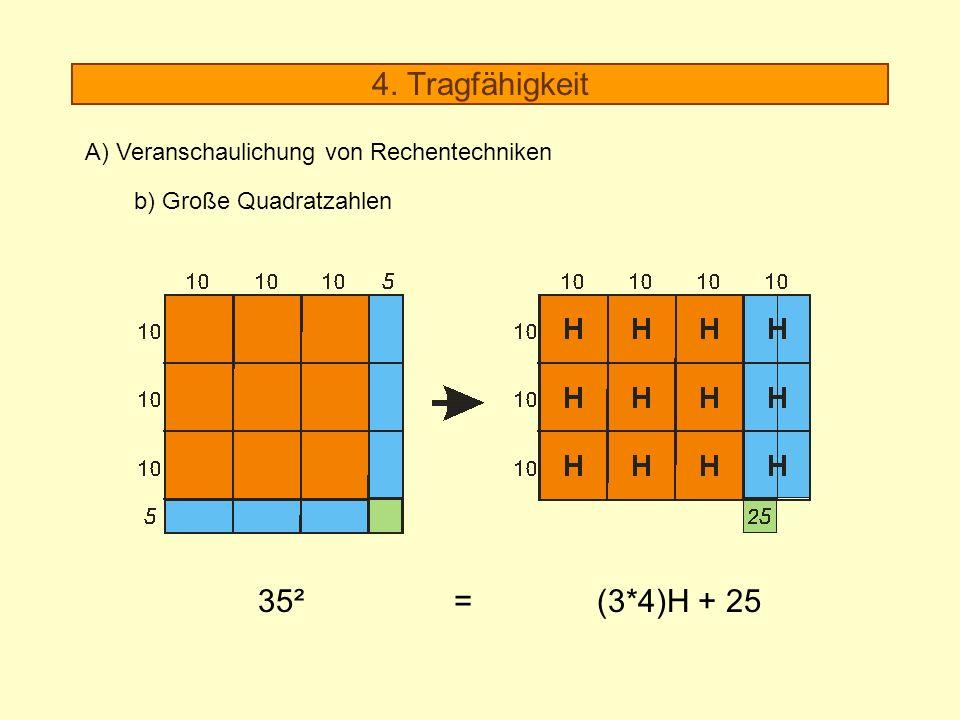 4. Tragfähigkeit 35² = (3*4)H + 25