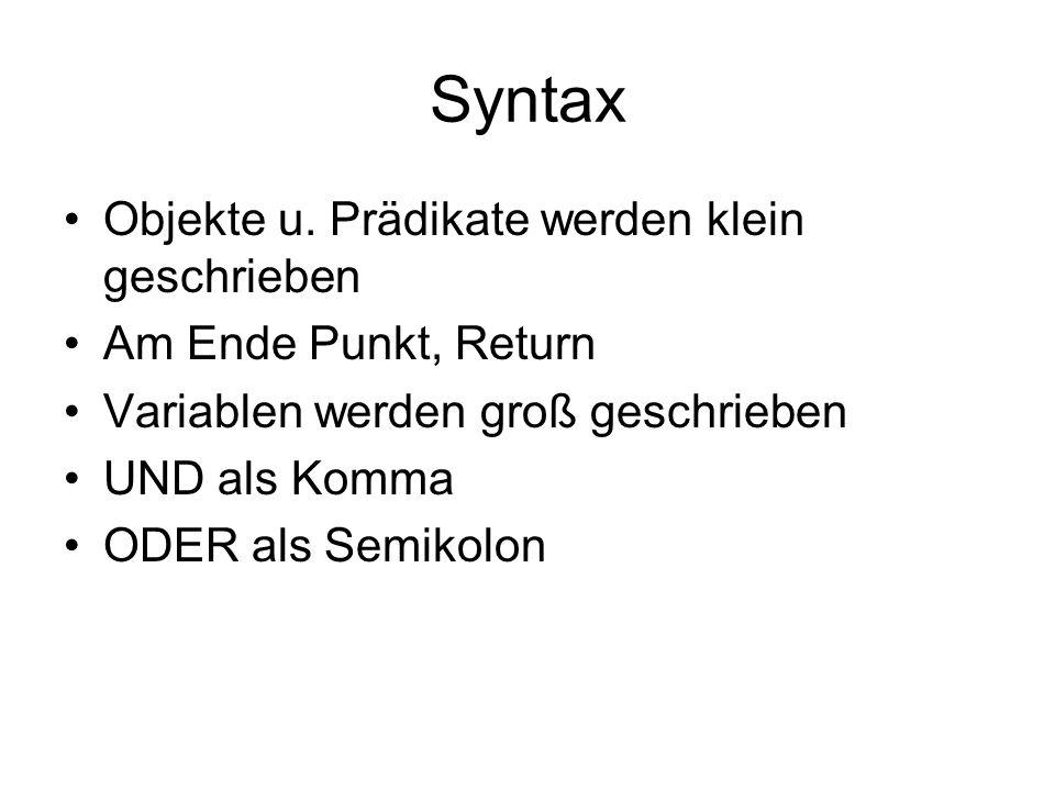 Syntax Objekte u. Prädikate werden klein geschrieben