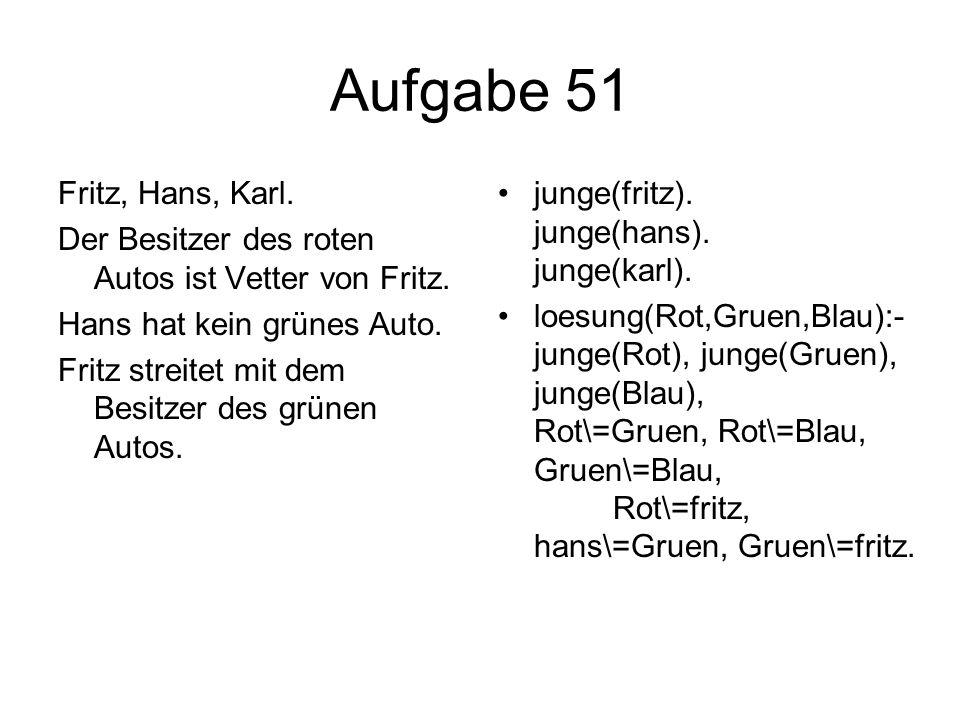 Aufgabe 51 Fritz, Hans, Karl.