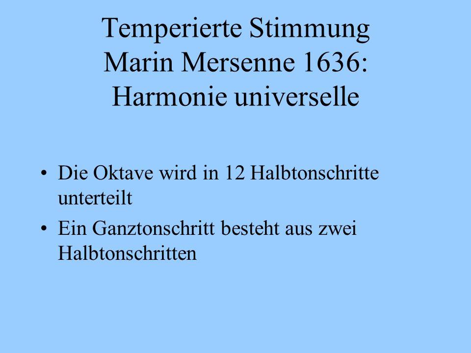 Temperierte Stimmung Marin Mersenne 1636: Harmonie universelle