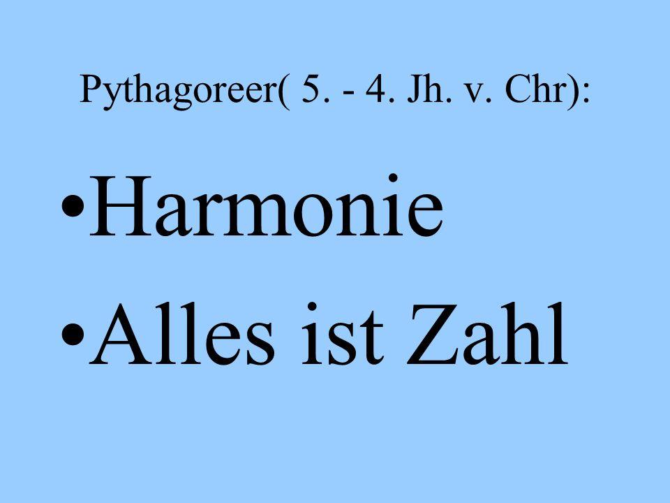 Pythagoreer( 5. - 4. Jh. v. Chr):