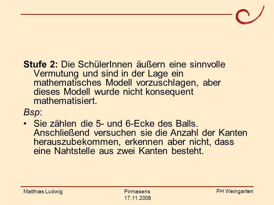 Stufe 2: Die SchülerInnen äußern eine sinnvolle Vermutung und sind in der Lage ein mathematisches Modell vorzuschlagen, aber dieses Modell wurde nicht konsequent mathematisiert.