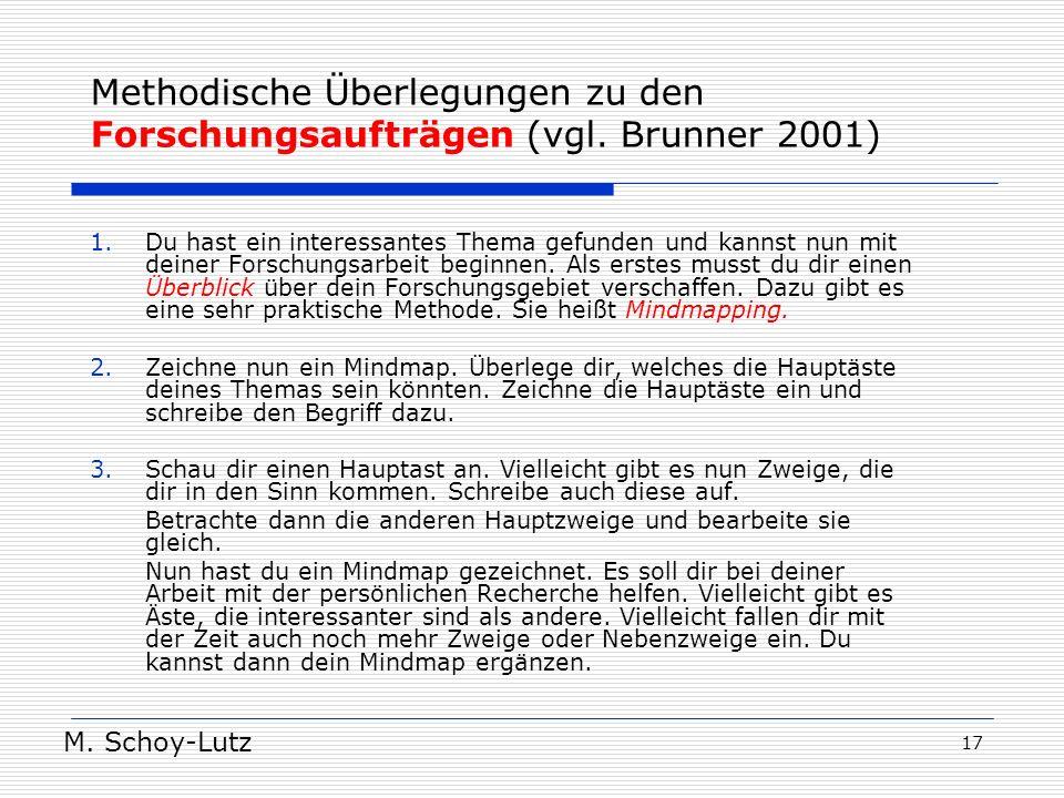 Methodische Überlegungen zu den Forschungsaufträgen (vgl. Brunner 2001)