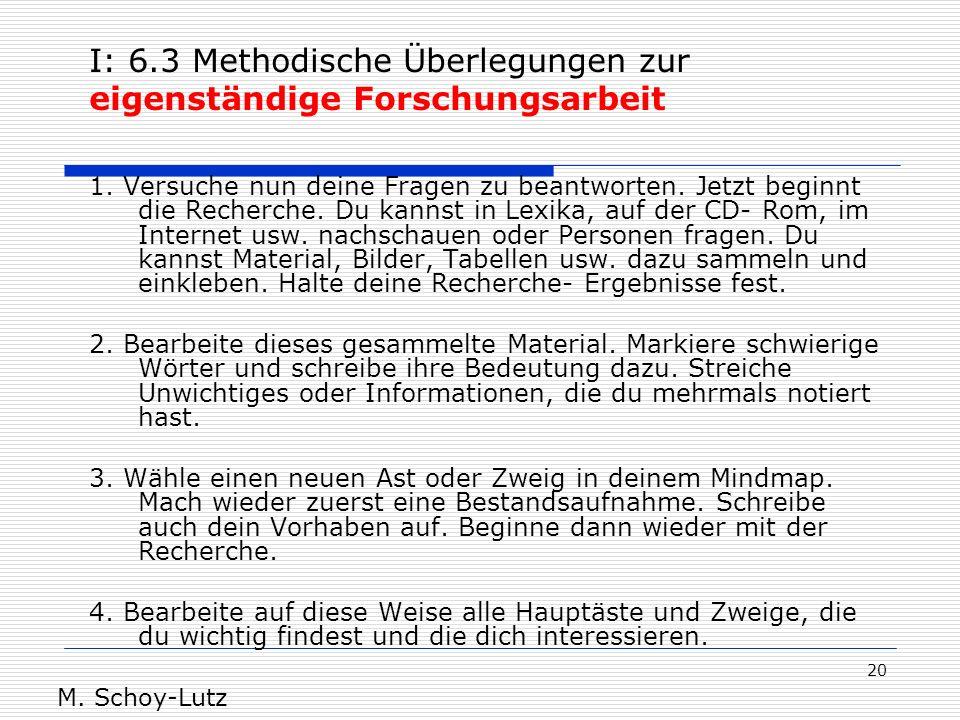 I: 6.3 Methodische Überlegungen zur eigenständige Forschungsarbeit