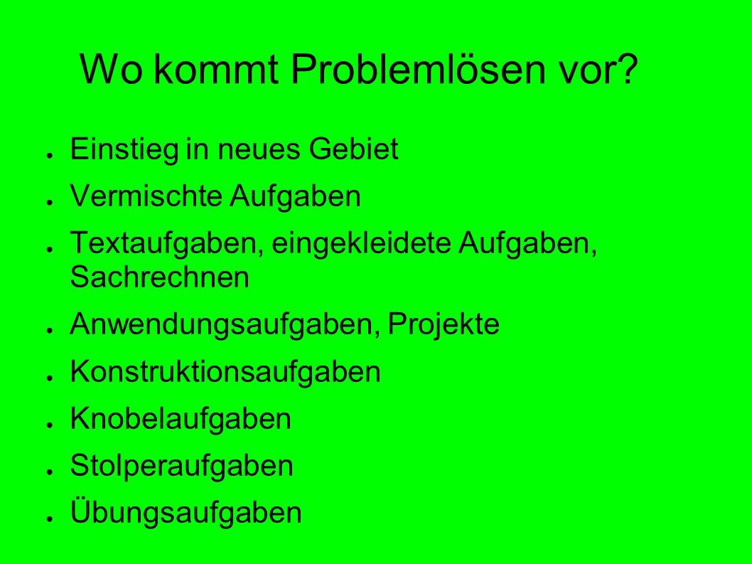 Wo kommt Problemlösen vor