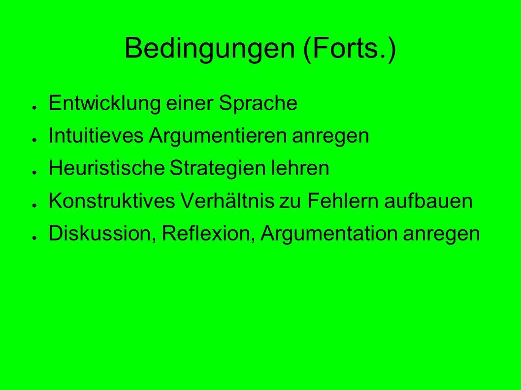 Bedingungen (Forts.) Entwicklung einer Sprache