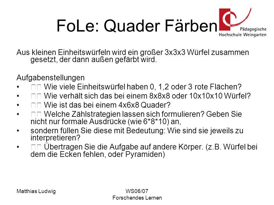 FoLe: Quader Färben Aus kleinen Einheitswürfeln wird ein großer 3x3x3 Würfel zusammen gesetzt, der dann außen gefärbt wird.