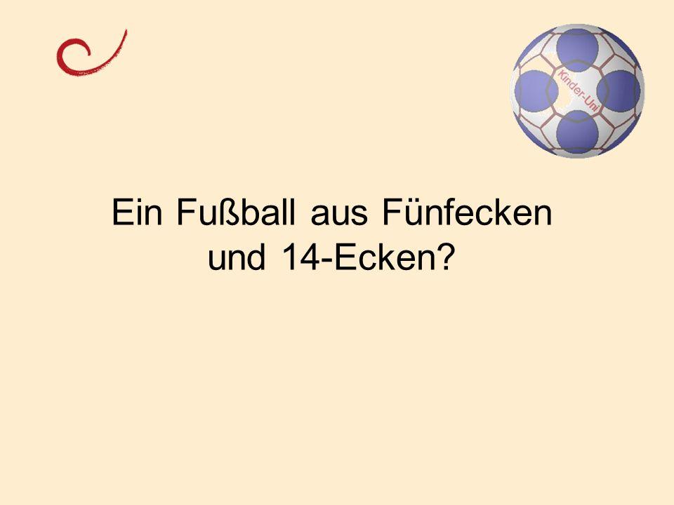 Ein Fußball aus Fünfecken und 14-Ecken
