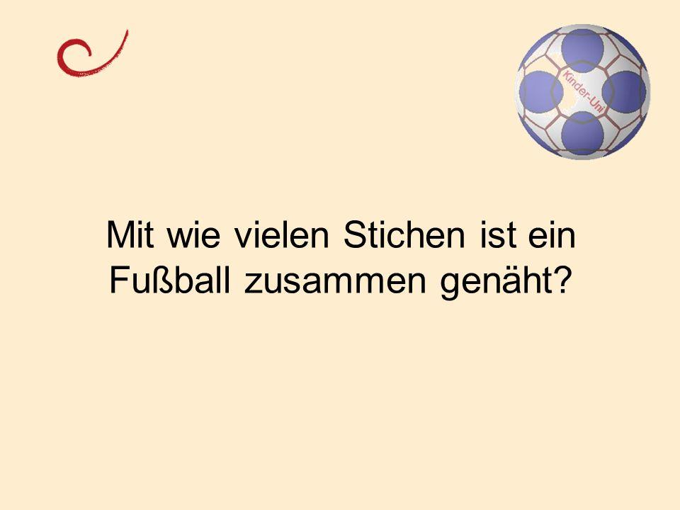 Mit wie vielen Stichen ist ein Fußball zusammen genäht