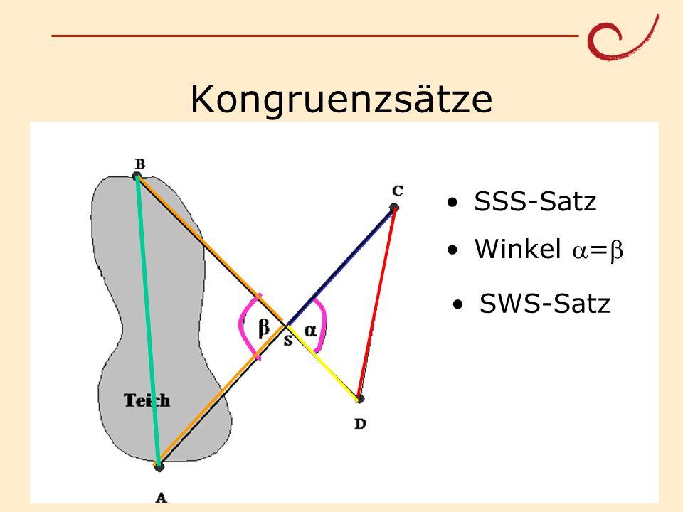 Kongruenzsätze SSS-Satz Winkel = SWS-Satz Matthias Ludwig