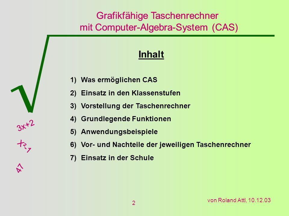 Inhalt Was ermöglichen CAS Einsatz in den Klassenstufen