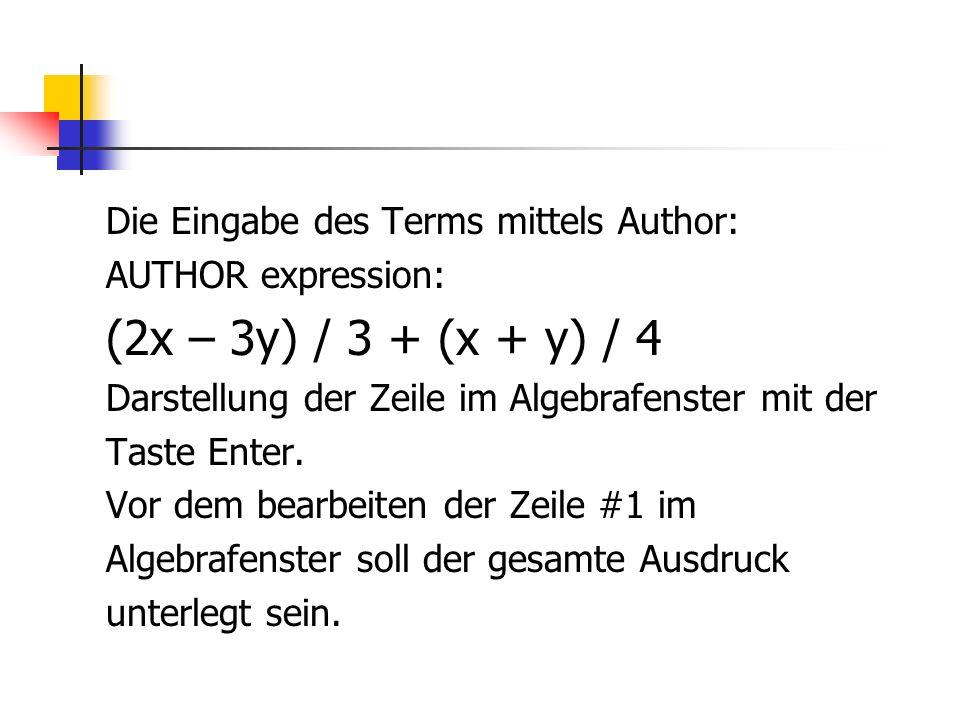 (2x – 3y) / 3 + (x + y) / 4 Die Eingabe des Terms mittels Author: