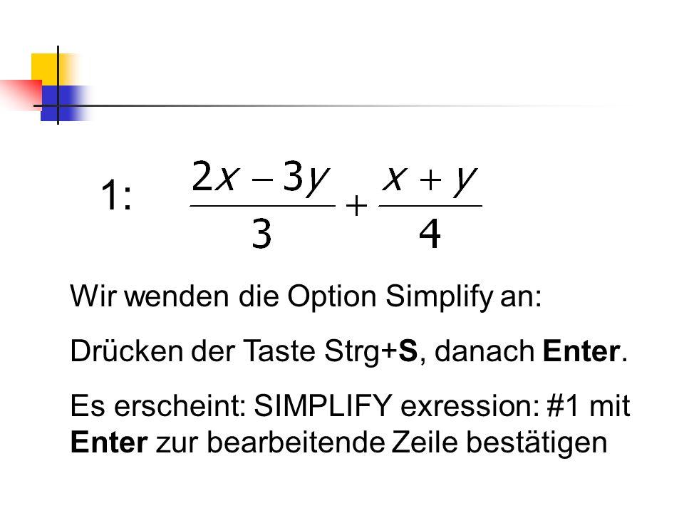 1: Wir wenden die Option Simplify an: