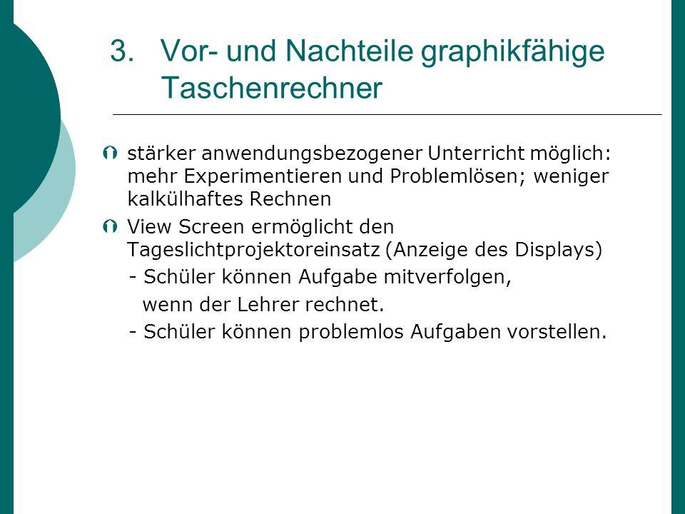 3. Vor- und Nachteile graphikfähige Taschenrechner