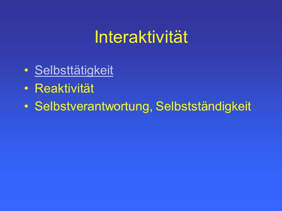 Interaktivität Selbsttätigkeit Reaktivität