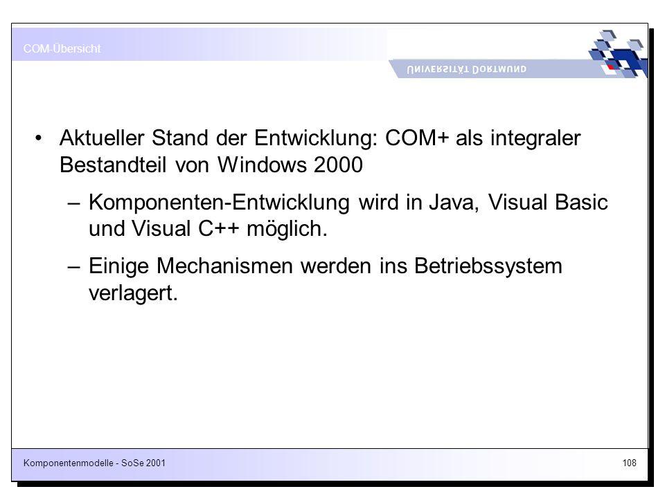 Einige Mechanismen werden ins Betriebssystem verlagert.