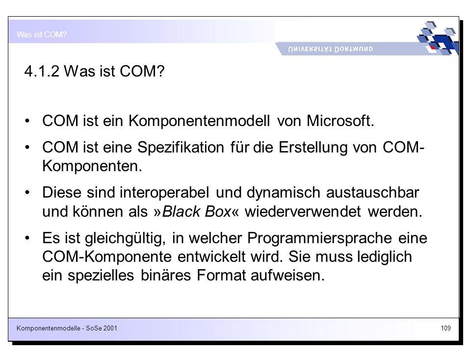 COM ist ein Komponentenmodell von Microsoft.