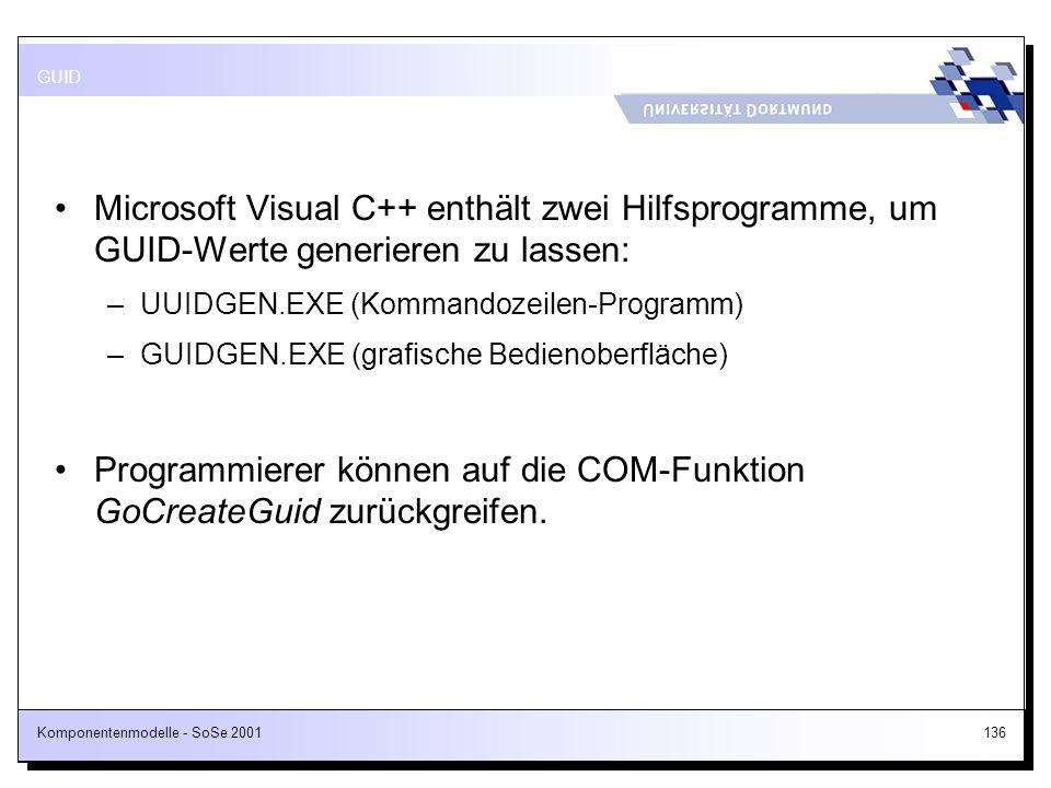 Programmierer können auf die COM-Funktion GoCreateGuid zurückgreifen.