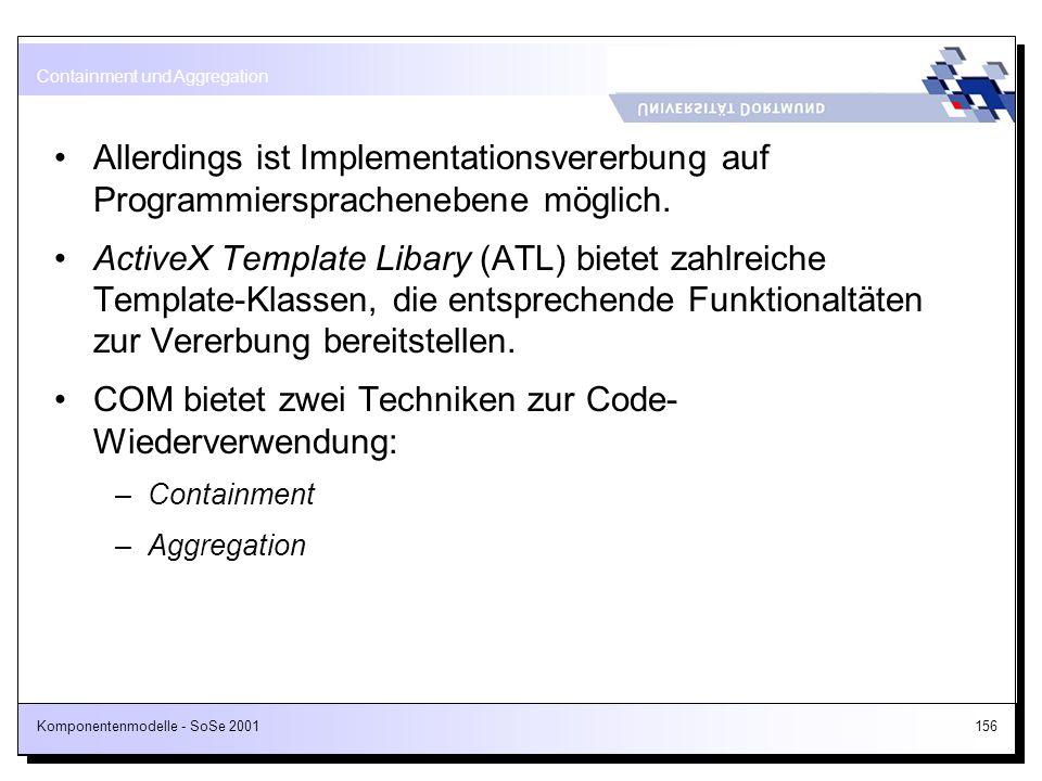 COM bietet zwei Techniken zur Code- Wiederverwendung: