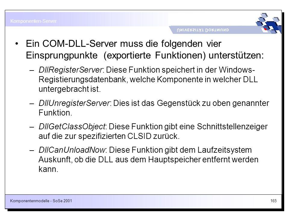 Komponenten-Server Ein COM-DLL-Server muss die folgenden vier Einsprungpunkte (exportierte Funktionen) unterstützen:
