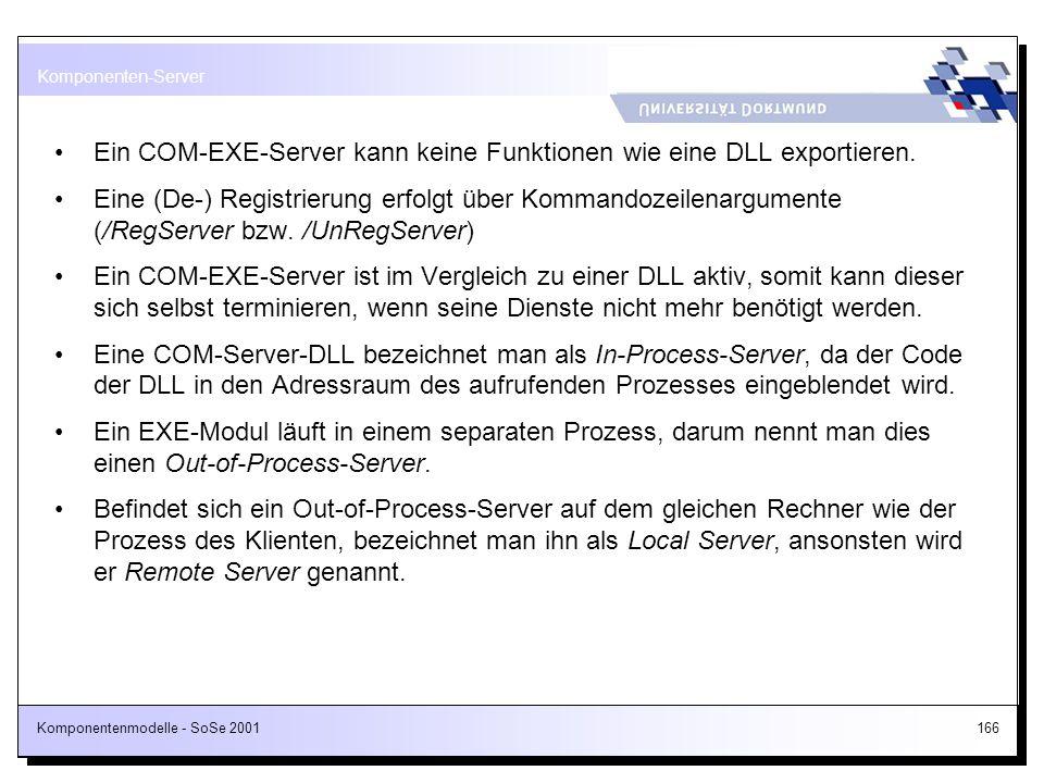 Ein COM-EXE-Server kann keine Funktionen wie eine DLL exportieren.