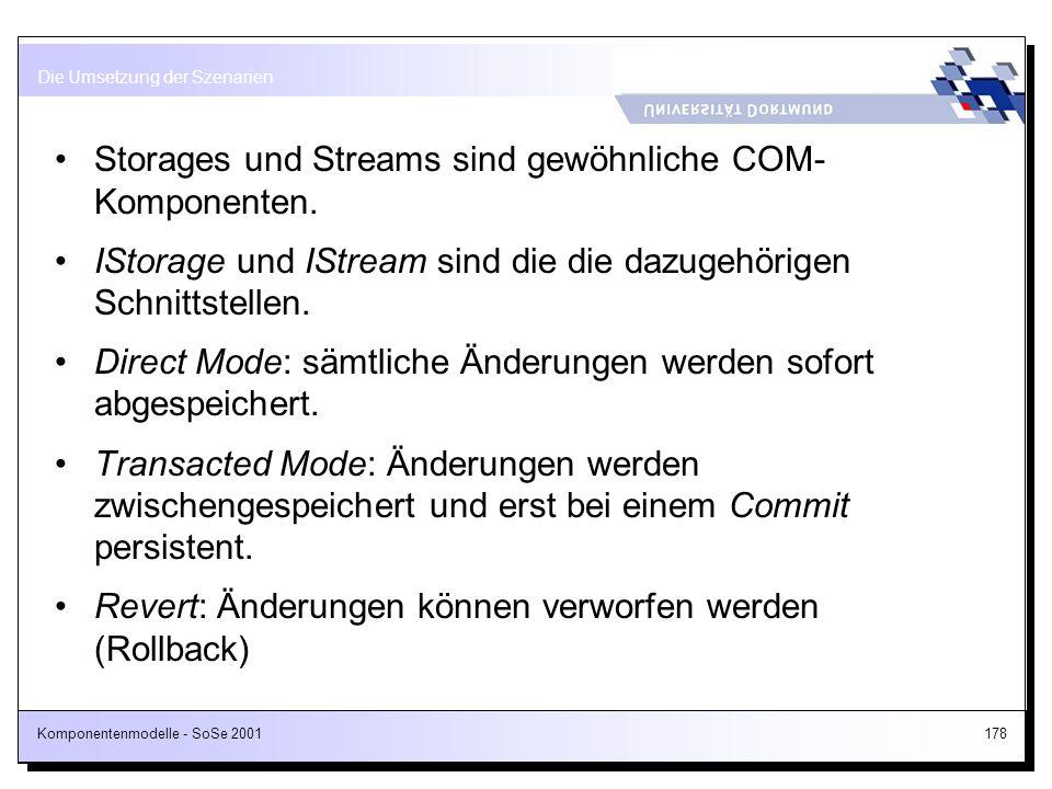 Storages und Streams sind gewöhnliche COM- Komponenten.