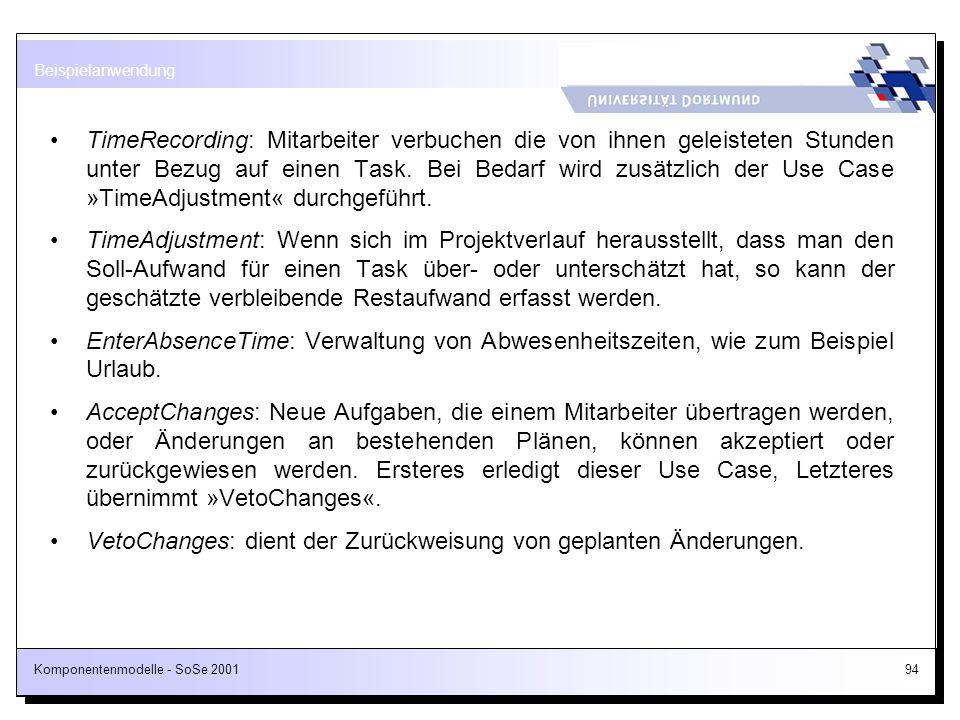VetoChanges: dient der Zurückweisung von geplanten Änderungen.