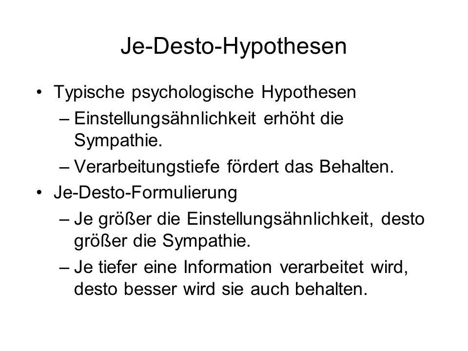 Je-Desto-Hypothesen Typische psychologische Hypothesen