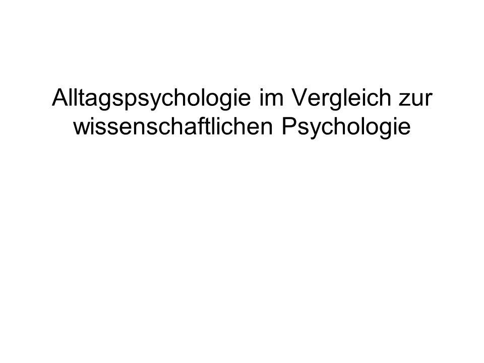 Alltagspsychologie im Vergleich zur wissenschaftlichen Psychologie