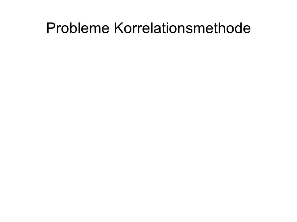 Probleme Korrelationsmethode