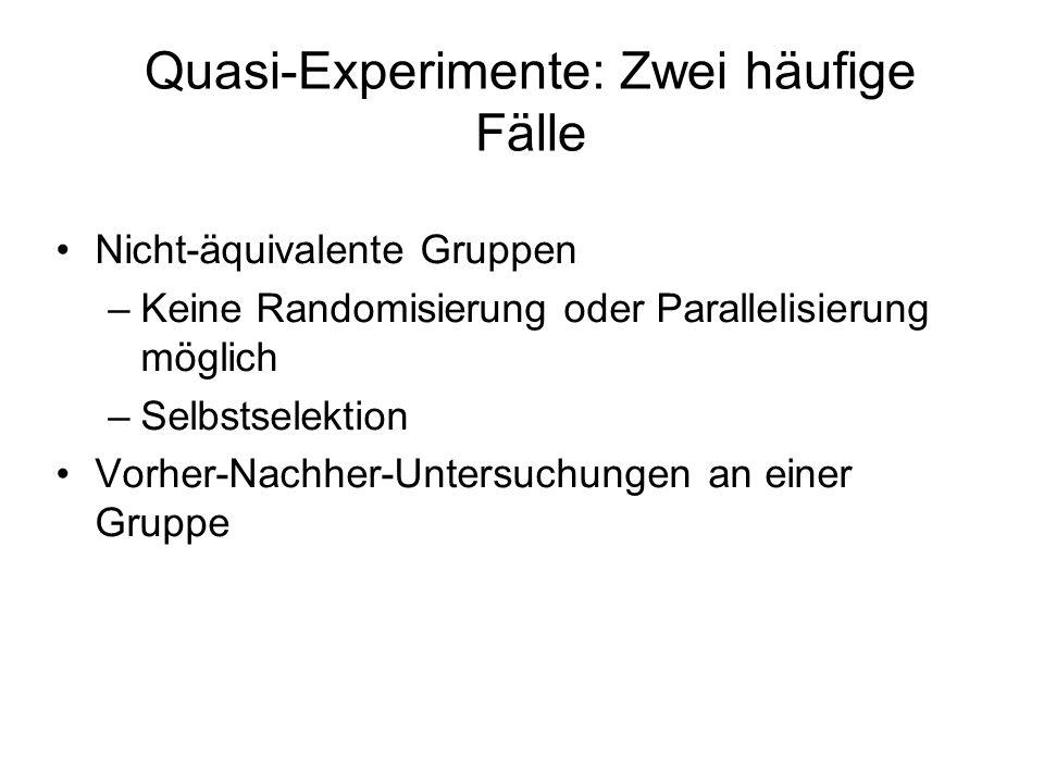 Quasi-Experimente: Zwei häufige Fälle