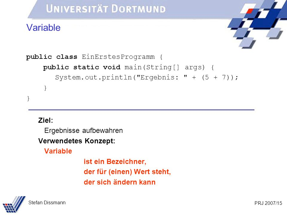 Variable public class EinErstesProgramm {