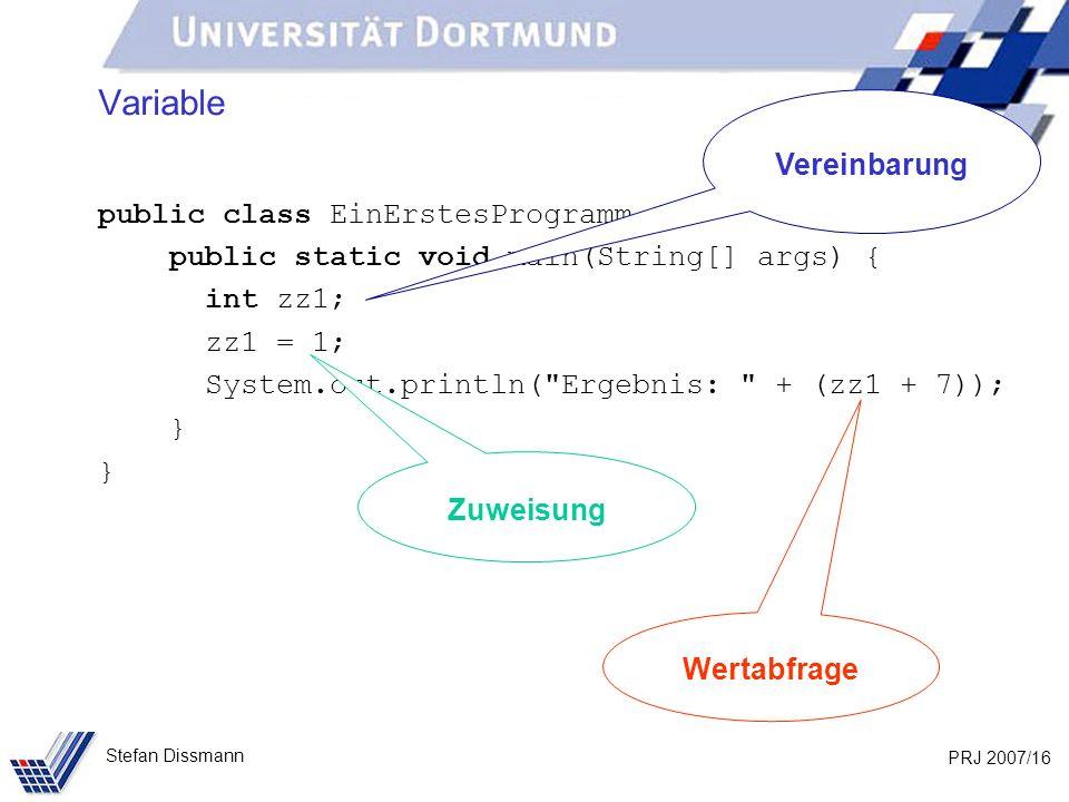 Variable Vereinbarung public class EinErstesProgramm {