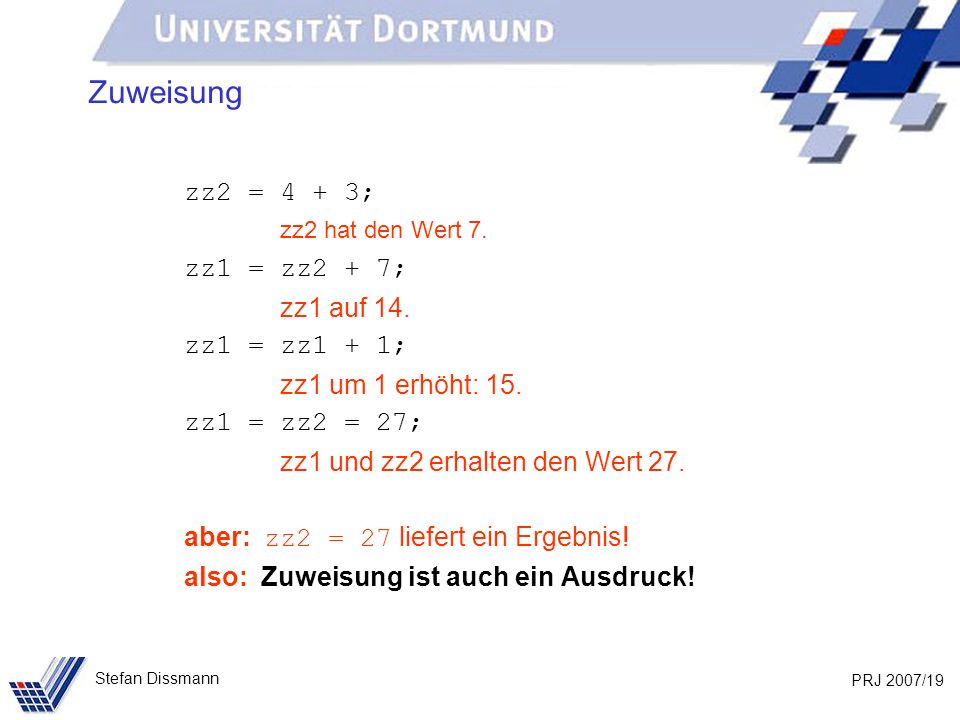 Zuweisung zz1 = zz2 + 7; zz1 auf 14. zz1 = zz1 + 1;