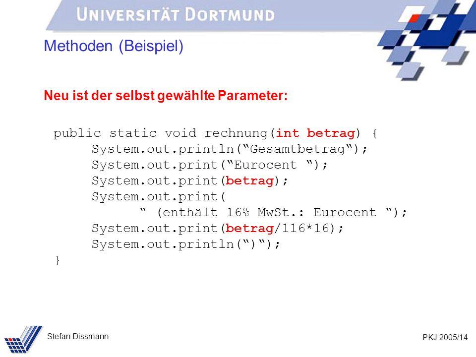 Methoden (Beispiel) Neu ist der selbst gewählte Parameter: