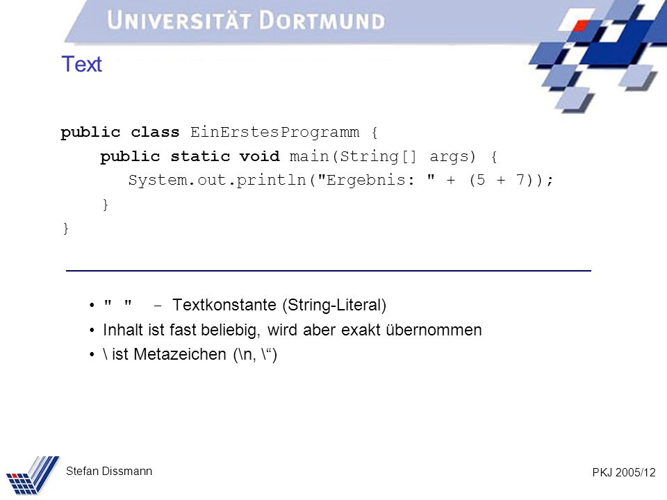 Text public class EinErstesProgramm {