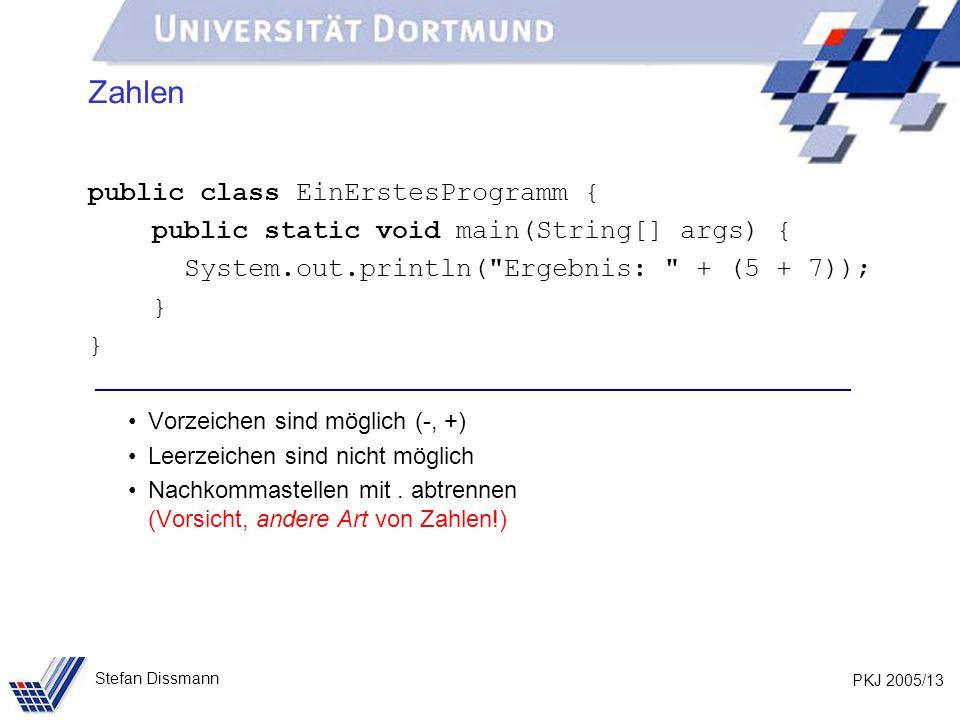 Zahlen public class EinErstesProgramm {
