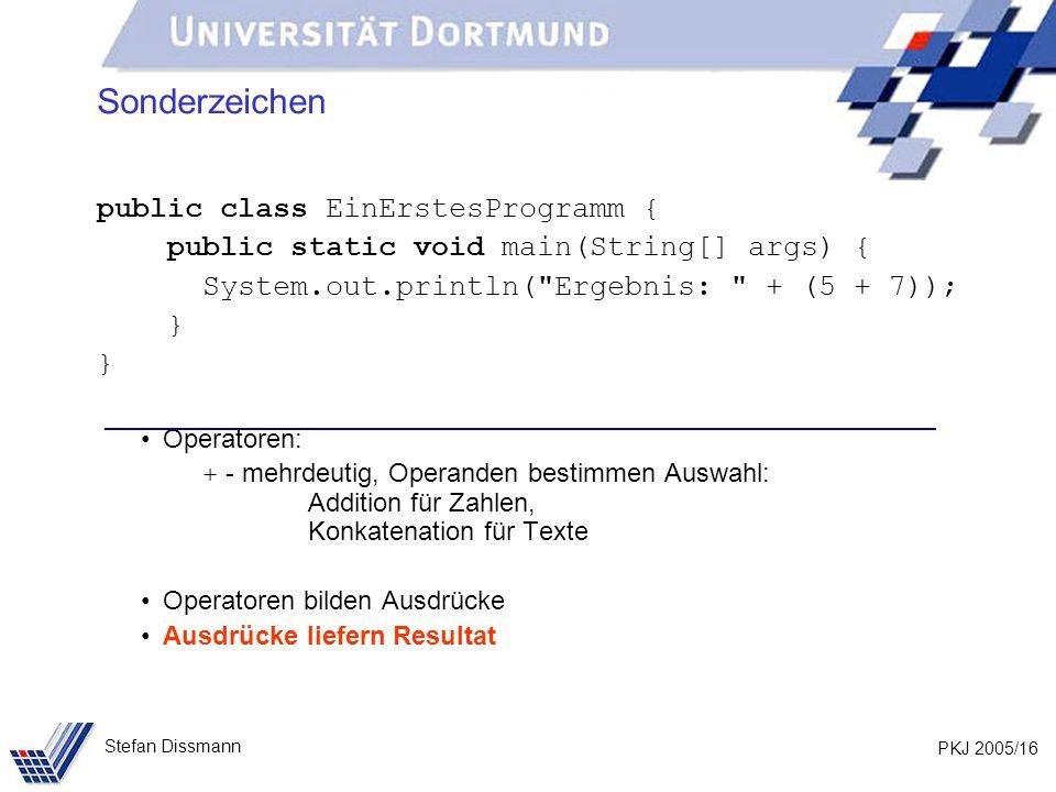 Sonderzeichen public class EinErstesProgramm {